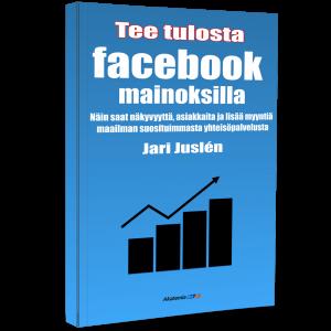 Tee tulosta Facebook-mainoksilla | Jari Juslén