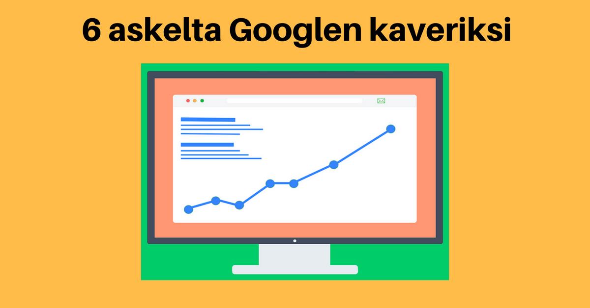 6 askelta Googlen kaveriksi – näin onnistut hakukoneoptimoinnissa