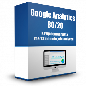 Google Analytics 80/20 - kävijäseurannasta markkinoinnin johtamiseen