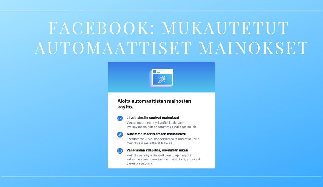 Automaattiset Facebook-mainokset – mistä on kyse?