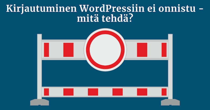kirjautuminen wordpressin ylläpitoon ei onnistu