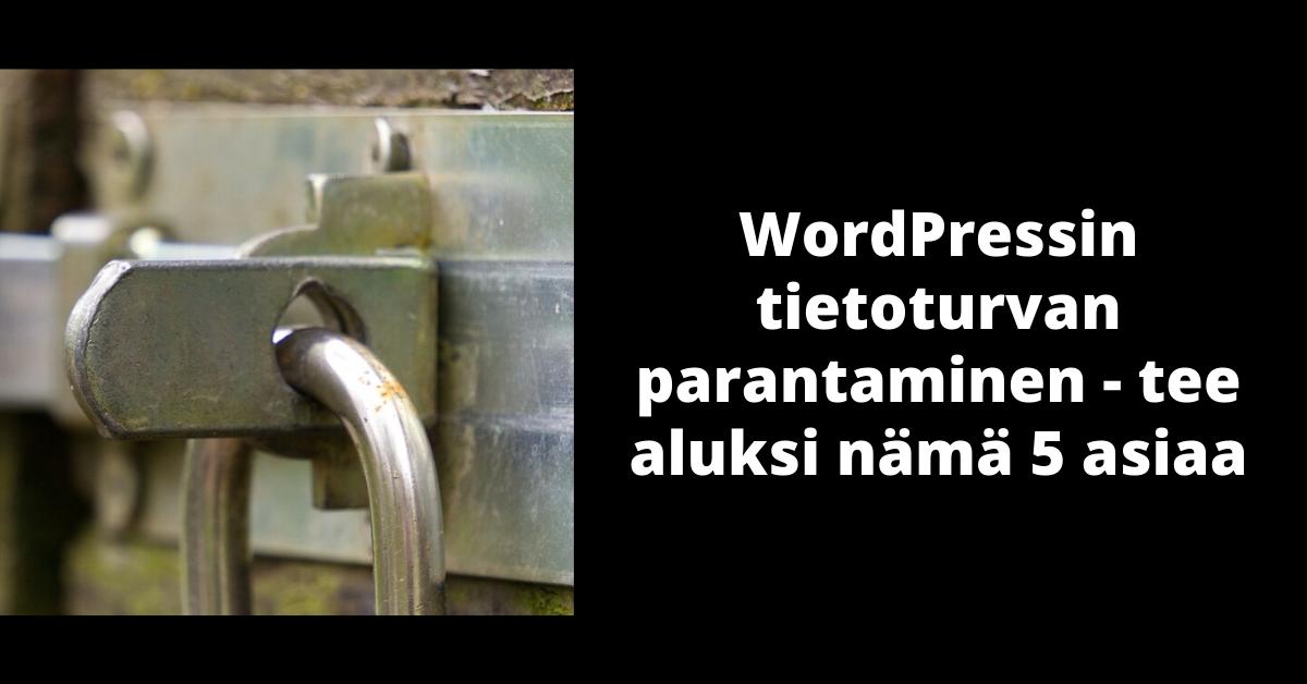 wordpressin tietoturvan parantaminen