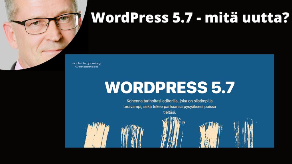 WordPress 5.7 - mitä uutta?