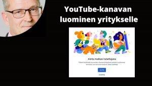 YouTube-kanavan luominen yritykselle